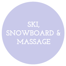 SKI, SNOWBOARD & MASSAGE